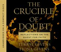 Imagen de portada para The crucible of doubt [sound recording CD] : reflections on the quest for faith