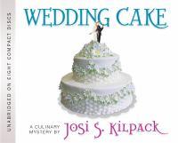 Imagen de portada para Wedding cake. bk. 12 [sound recording CD] : a culinary mystery : Sadie Hoffmiller series