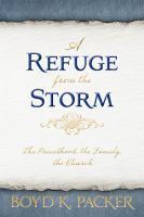 Cover image for A refuge from the storm : the priesthood, the family, the Church