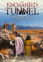 Cover image for Wandering in the wilderness. bk. 4 : The enchanted tunnel series