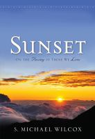 Cover image for Sunset : on the passing of those we love