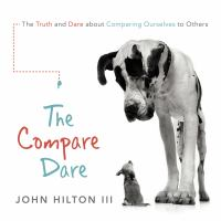 Imagen de portada para The compare dare the truth and dare about comparing ourselves with others