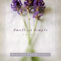 Cover image for By small and simple things : talks from the 2011 BYU Women's Conference.