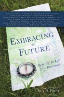 Cover image for Embracing the future : preparing for life after retirement
