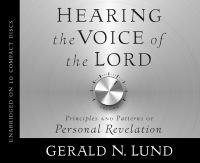 Cover image for Hearing the voice of the Lord [principles and patterns of personal revelation]