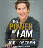Cover image for The power of I am [sound recording CD] : two words that will change your life today