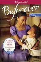Cover image for A heart full of hope : an Addy classic. Vol. 2 : American girl collection. Addy series