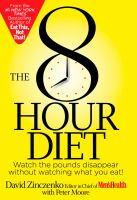 Cover image for The 8 Hour Diet : watch the pounds disappear without watching what you eat!