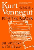 Cover image for Pity the reader : on writing with style