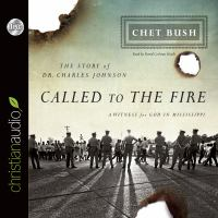 Cover image for Called to the fire [a witness for God in Mississippi : the story of Dr. Charles Johnson]