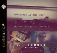 Imagen de portada para Weakness is the way life with Christ our strength