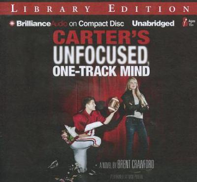 Cover image for Carter's unfocused, one-track mind. bk. 3 a novel : Carter series