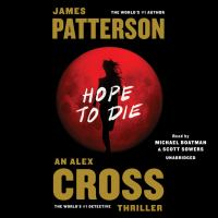 Cover image for Hope to die. bk. 22 [sound recording CD] : Alex Cross series