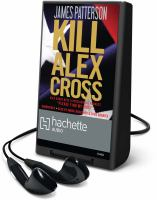 Cover image for Kill Alex Cross. bk. 18 Alex Cross series