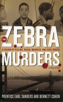 Cover image for The Zebra murders : a season of killing, racial madness, and civil rights