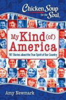 Cover image for Chicken soup for the soul : my kind (of) America : 101 stories about the true spirit of our country