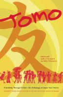 Imagen de portada para Tomo : friendship through fiction : an anthology of Japan teen stories