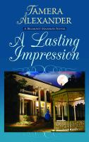 Cover image for A lasting impression. bk. 1 Belmont mansion series