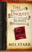 Cover image for The unquiet bones. bk. 1 [large print] : Hugh de Singleton, surgeon chronicles series