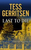 Cover image for Last to die. bk. 10 Rizzoli & Isles series