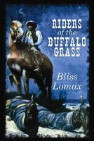 Cover image for Riders of the Buffalo Grass