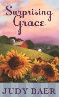 Cover image for Surprising grace. bk. 2 Forever Hilltop series