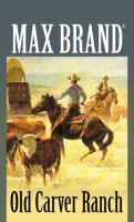 Cover image for Old Carver Ranch a Western story