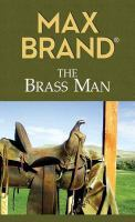 Cover image for The brass man [large print] : a Western story