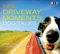 Cover image for NPR driveway moments. Dog tales
