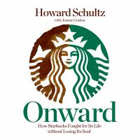 Cover image for Onward how Starbucks fought for its life without losing its soul