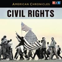 Cover image for Civil rights American chronicles series.