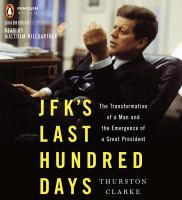 Cover image for JFK's last hundred days the transformation of a man and the emergence of a great president