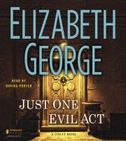 Cover image for Just one evil act. bk. 18 Inspector Lynley series