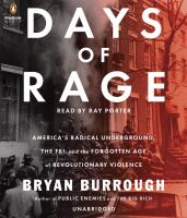 Cover image for Days of rage [sound recording CD] : America's radical underground, the FBI, and the forgotten age of revolutionary violence