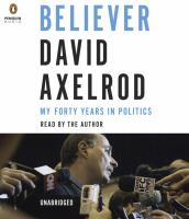 Imagen de portada para Believer [sound recording CD] : My forty years in politics