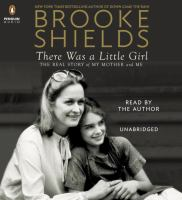 Cover image for There was a little girl [sound recording CD] : the real story of my mother and me