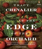Cover image for At the edge of the orchard [sound recording CD] : a novel