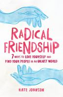 Imagen de portada para Radical friendship : 7 ways to love yourself and find your people in an unjust world