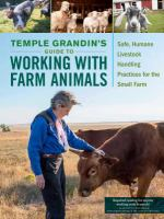 Cover image for Temple Grandin's guide to working with farm animals : safe, humane livestock handling practices for the small farm.