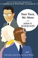 Cover image for Your turn, Mr. Moto. bk. 1 : Mr. Moto mystery series