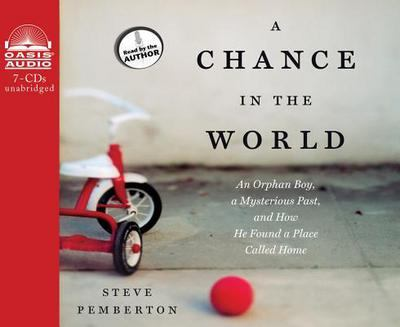 Cover image for A chance in the world an orphan boy, a mysterious past, and how he found a place called home