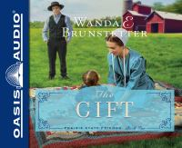 Cover image for The gift. bk. 2 Prairie State friends series