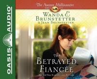 Cover image for The betrayed fiancée. part 3 [sound recording CD] : Amish millionaire series
