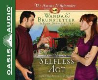 Cover image for The selfless act. part 6 [sound recording CD] : Amish millionaire series