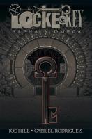 Cover image for Locke & key (2008), volume 6 Alpha & omega.