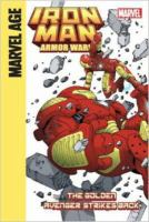 Cover image for Iron Man and the armor wars. Part 4 [graphic novel], The Golden Avenger strikes back