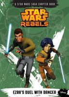 Cover image for Ezra's duel with danger : Star Wars rebels series