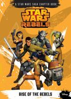 Cover image for Rise of the rebels : Star Wars rebels series