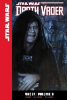 Cover image for Vader. Volume 6 [graphic novel] : Star Wars series