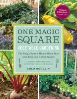 Cover image for One magic square : vegetable gardening : the easy, organic way to grow your own food on a 3-foot square